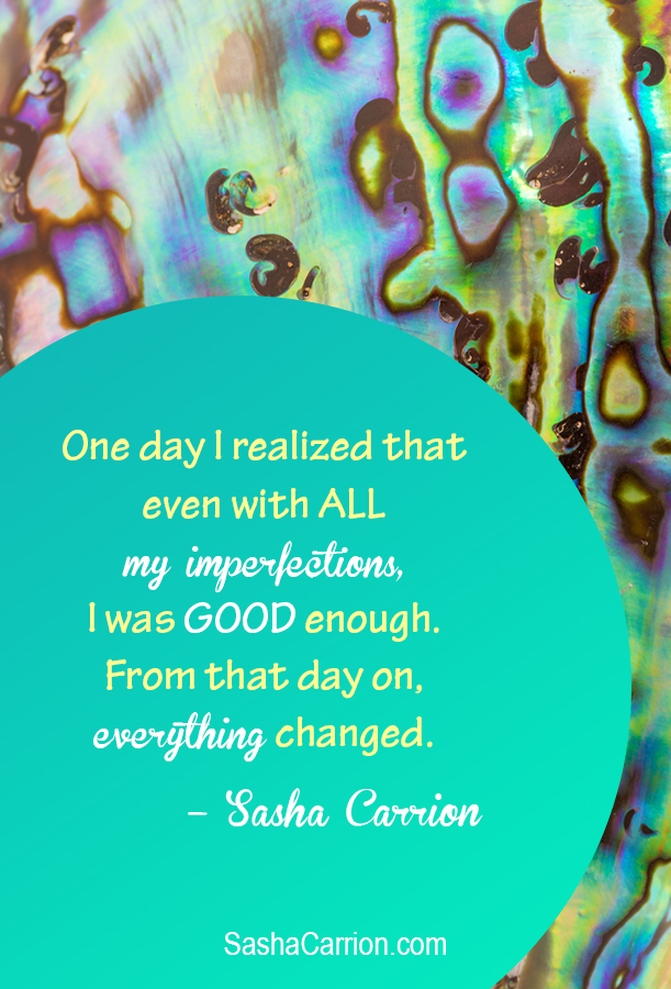 Affirmation:  Love Yourself, Imperfections and All.