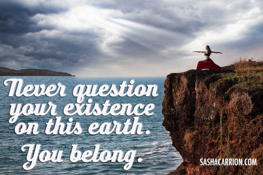 never question your existence