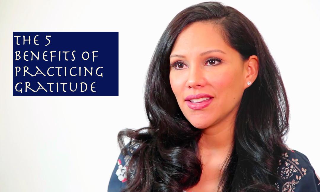 The 5 Benefits of Practicing Gratitude