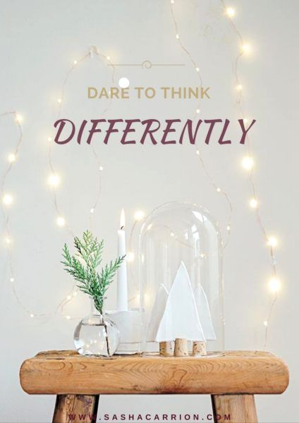 Dare to think differently. Dare to do things your way