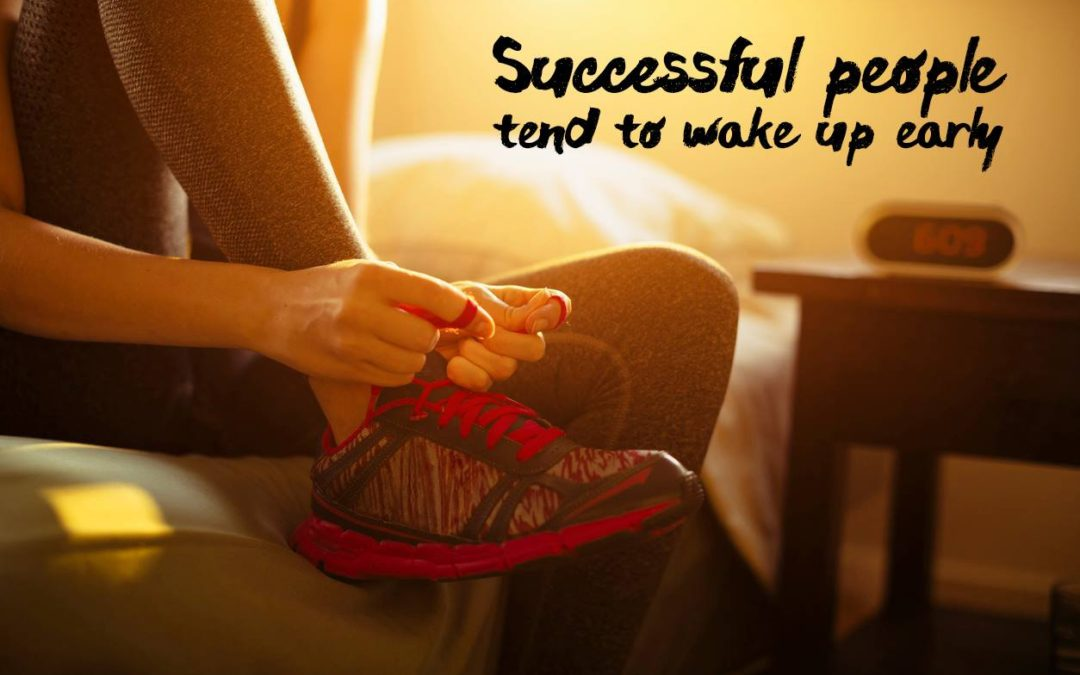 Success Strategy #2:  Wake Up Early and Seize The Day