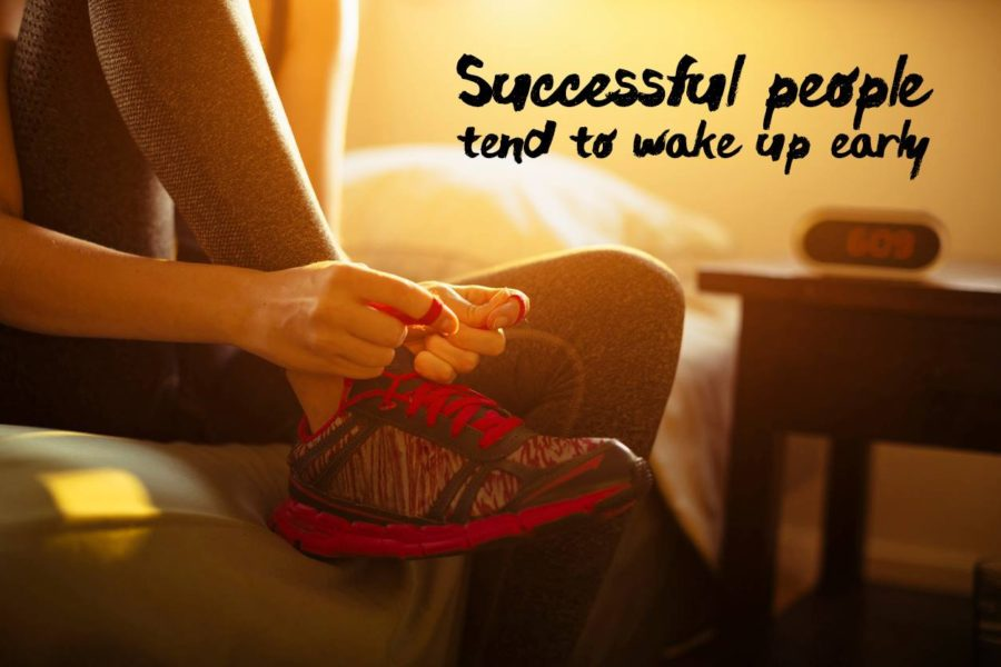 Habits of successful people Wake up early