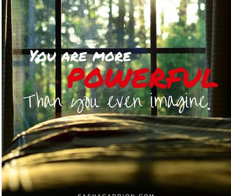 Affirmation:  You Are More Powerful Than You Even Imagine