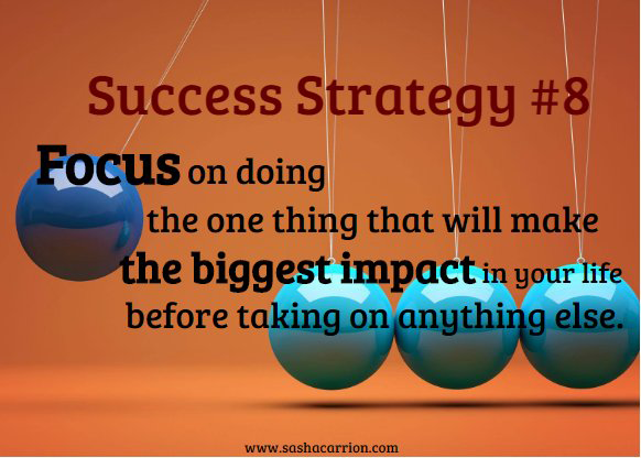 Success Strategy #8 Focus on Doing What Will Make Impact
