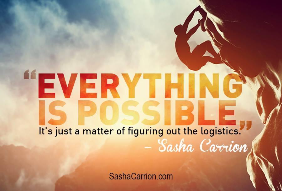 Sasha Says: Everything is Possible