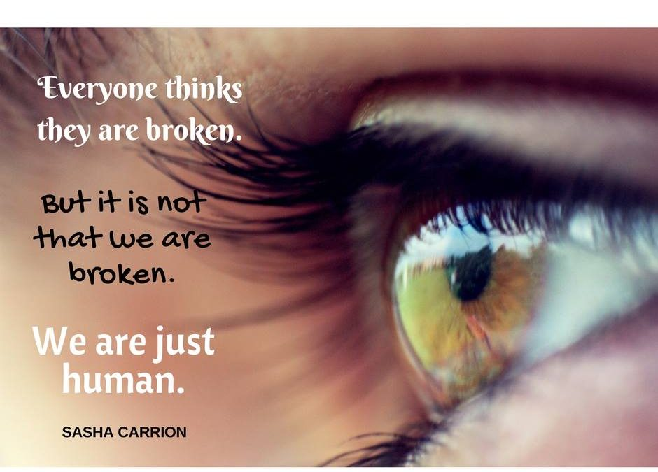 You Are Not Broken You Are Just Human