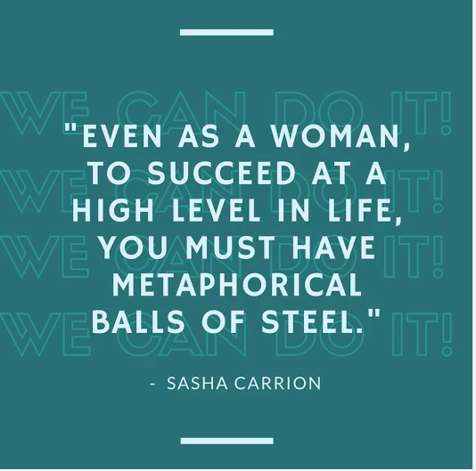 Sasha Says: Woman, You Can Do It!