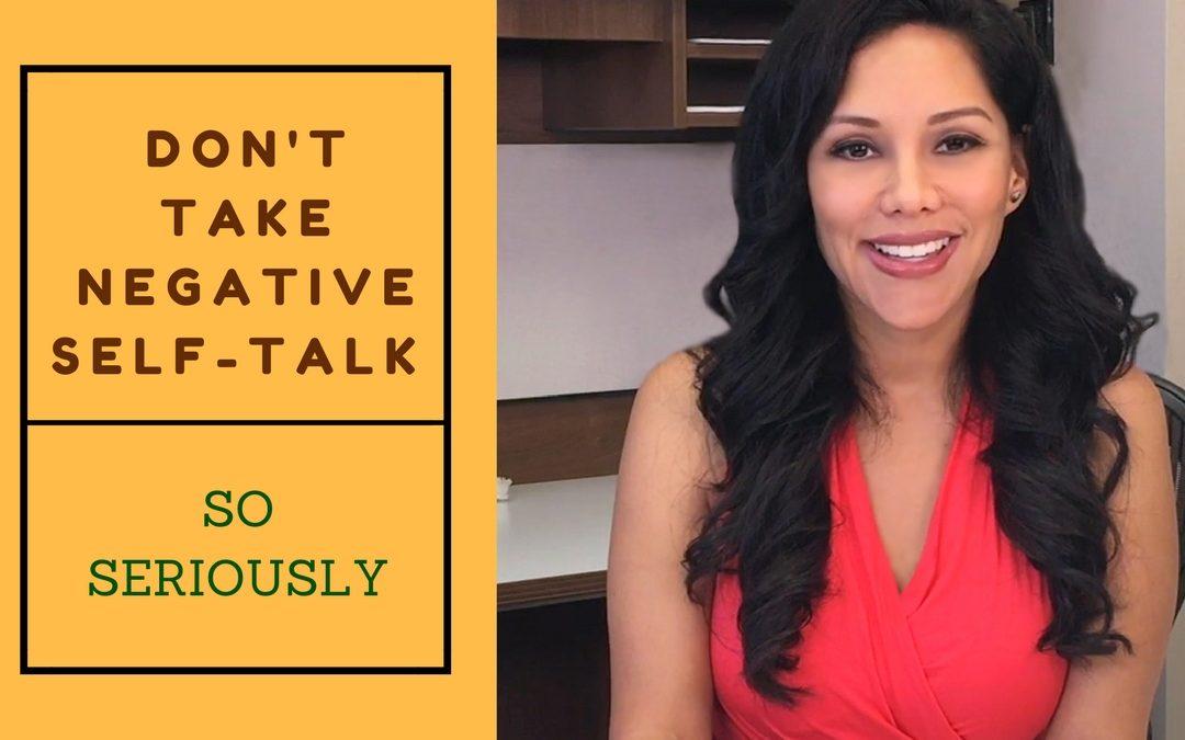 Don't Take Negative Self-Talk So Seriously