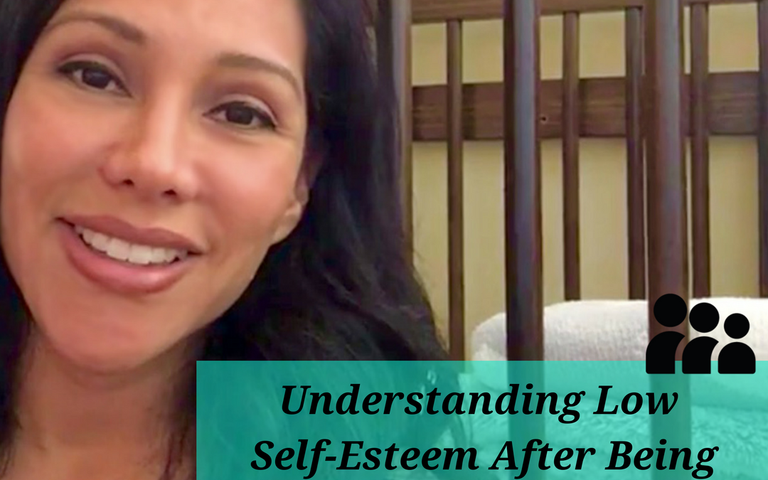 Understanding Low Self-Esteem After Being Raised By Dysfunctional Abusive Parents