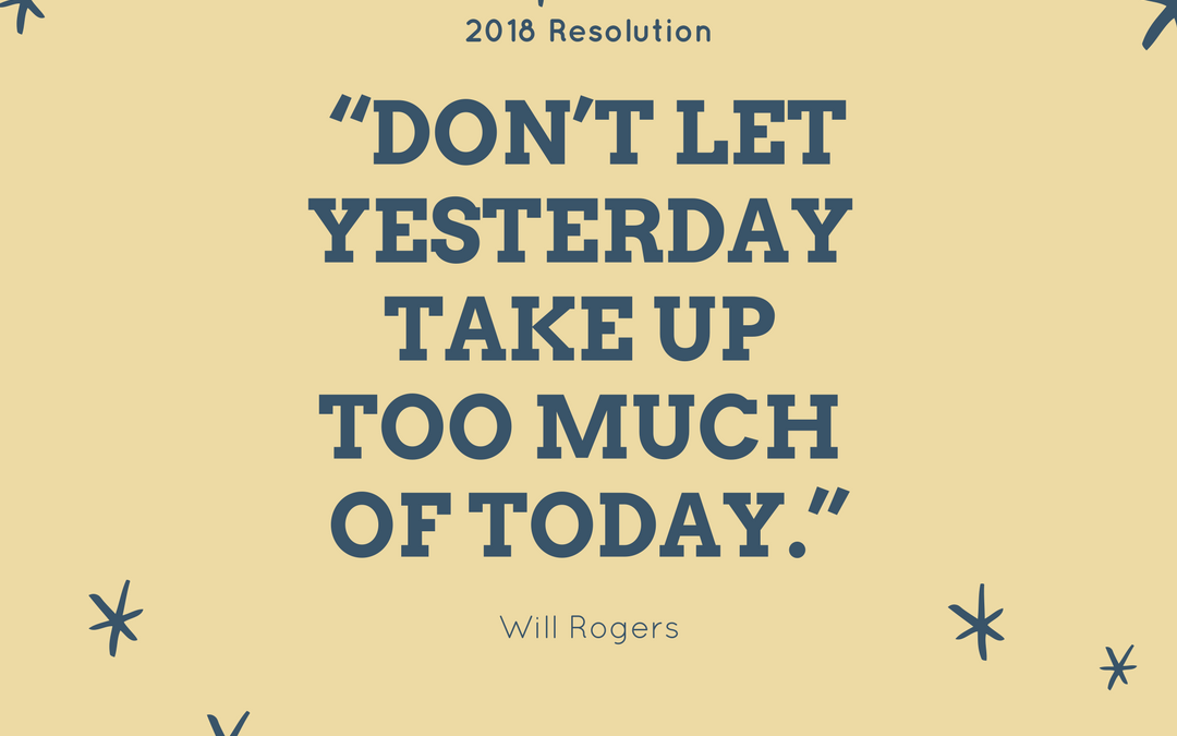 2018 Resolution: Let Go Of the Past