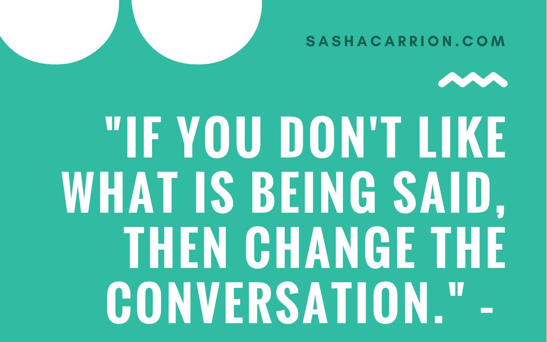 Change the Conversation