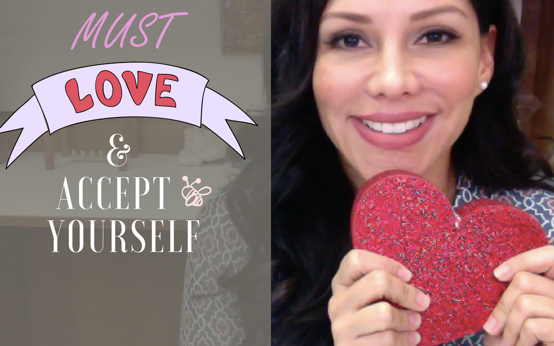 Why You MUST Love and Accept Yourself
