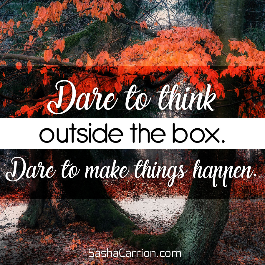 Dare to Make Things Happen