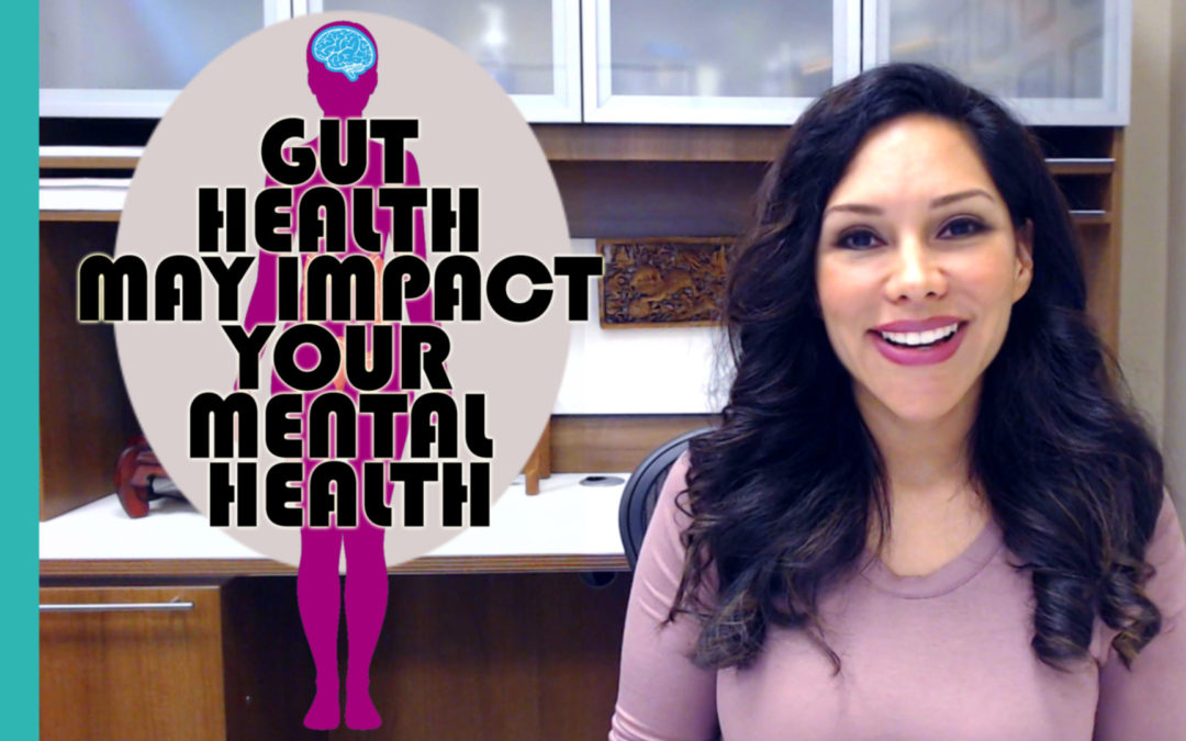 Gut Health May Impact Your Mental Health
