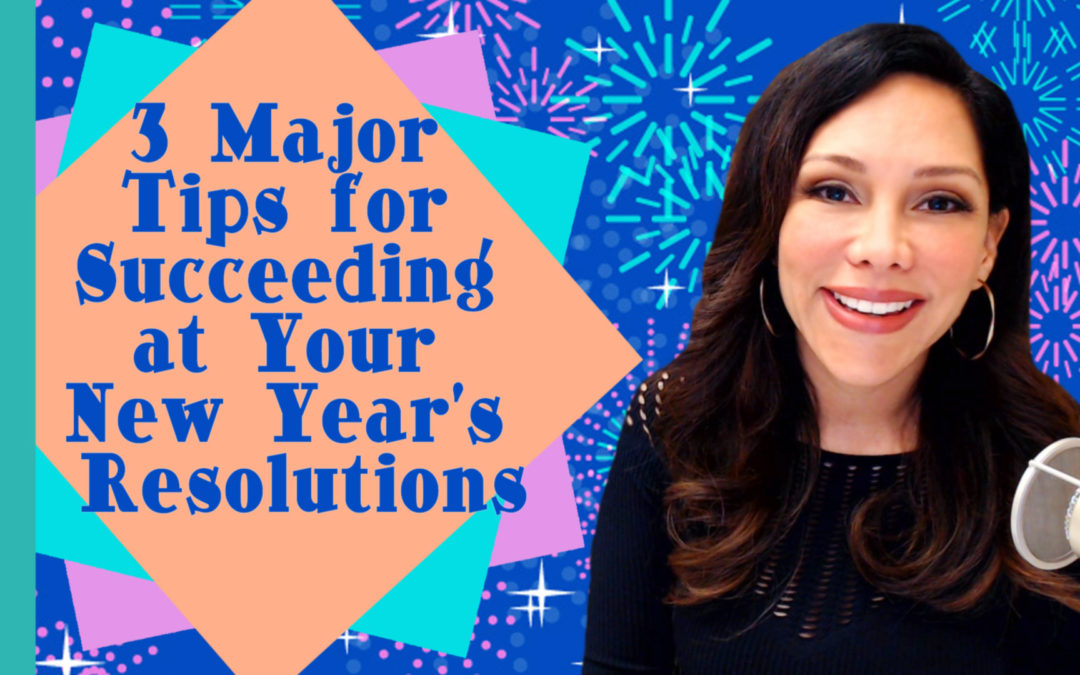 3 Major Tips for Succeeding at Your New Year's Resolutions
