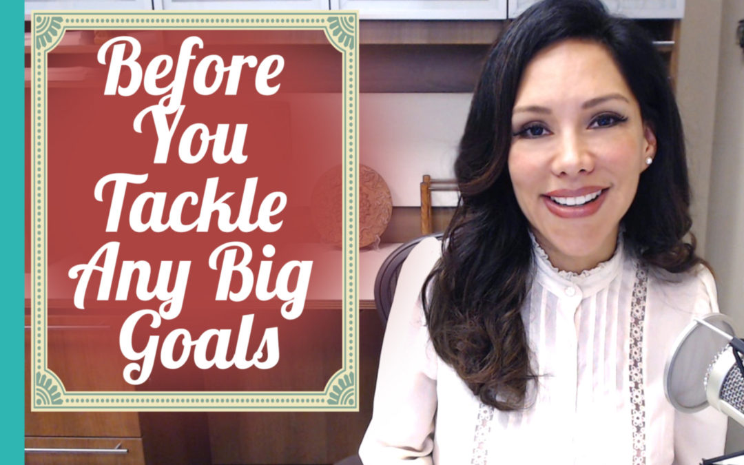 Before You Tackle Any Big Goals