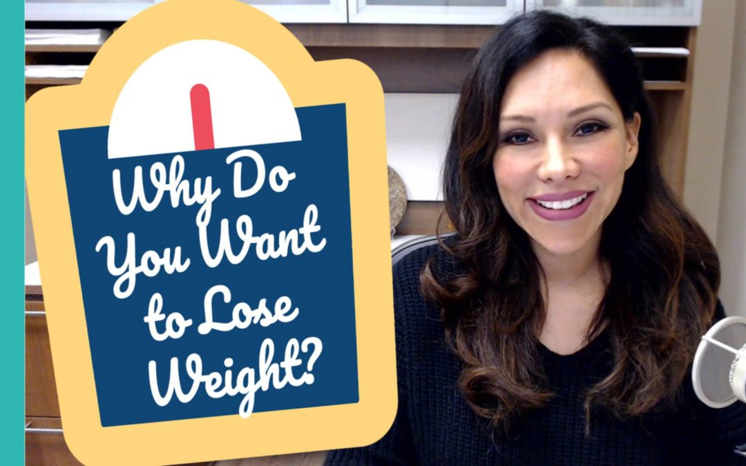 Why Do You Want to Lose Weight?