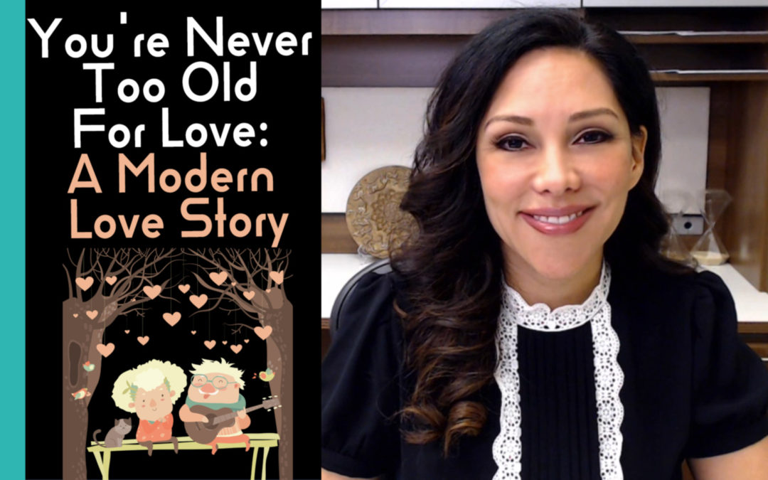 You're Never Too Old for Love: A Modern Love Story